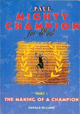 """""""Paul, Mighty Champion for God,"""" Book One, """"The Making of a Champion."""""""