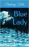 Blue Lady by Stephany Tullis