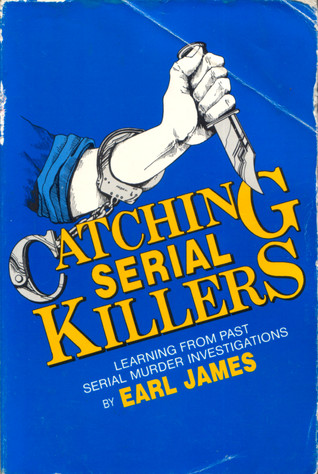 Catching Serial Killers Learning From Past Serial Murder Investigations