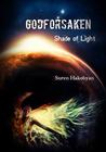 Godforsaken: Shade of Light (Godforsaken: Shade of Light #1)