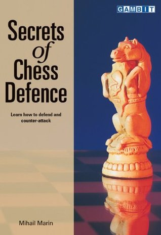 Secrets Of Chess Defence By Mihail Marin