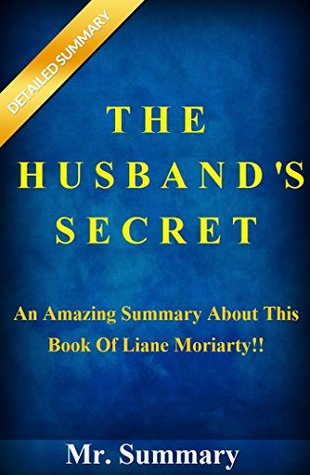 The Husband's Secret: An Amazing Summary About This Book Of Liane Moriarty!! ( Bonus: Fun Quizzes To Help You Understand The Husbands Secret) (The Husband's ... Summary-- Paperback, Audiobook, Novel)