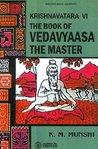 The Book of Vedavyaasa the Master (Krishnavatara #6)