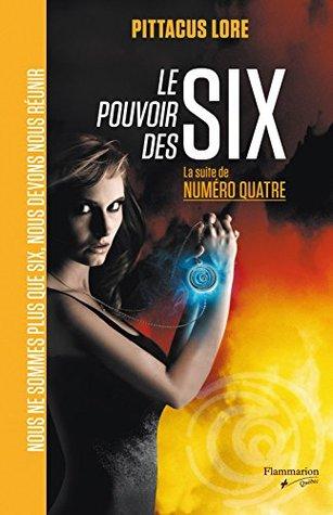 Le pouvoir des Six: La suite de Numéro Quatre