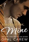 Stepbrother, Mine #1 (Stepbrother, Mine, #1)