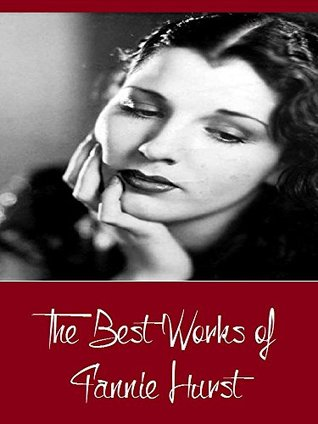 The Best Works of Fannie Hurst