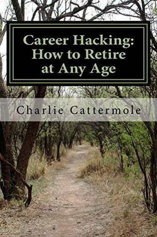 Career Hacking: How to Retire at Any Age
