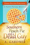 Southern Peach Pie and a Dead Guy (Poppy Peters, #1)