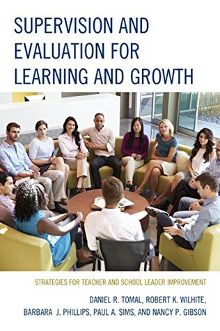 Supervision and Evaluation for Learning and Growth: Strategies for Teacher and School Leader Improvement