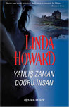 Yanlış Zaman Doğru İnsan by Linda Howard