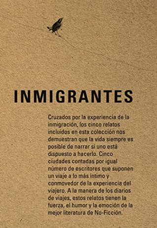 Inmigrantes: Nueva York, Bogotá, Madrid, El Paso, Montreal