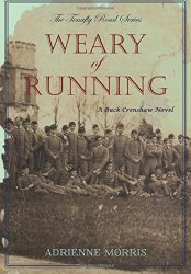 Weary of Running by Adrienne  Morris