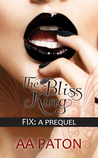 Fix (The Bliss King, #0.5)