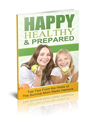happy-healthy-and-prepared-top-tips-from-the-hosts-of-the-survival-mom-radio-network