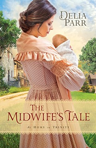 The Midwife's Tale by Delia Parr