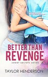 Better Than Revenge (Sweet Secrets Series Book 1)