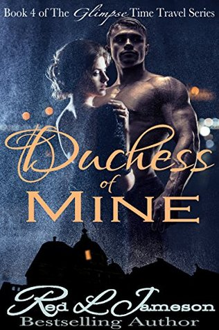 Duchess of Mine (The Glimpse Time Travel...