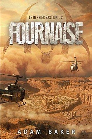 Fournaise (Le Dernier Bastion #2)