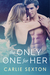 The Only One For Her by Carlie Sexton
