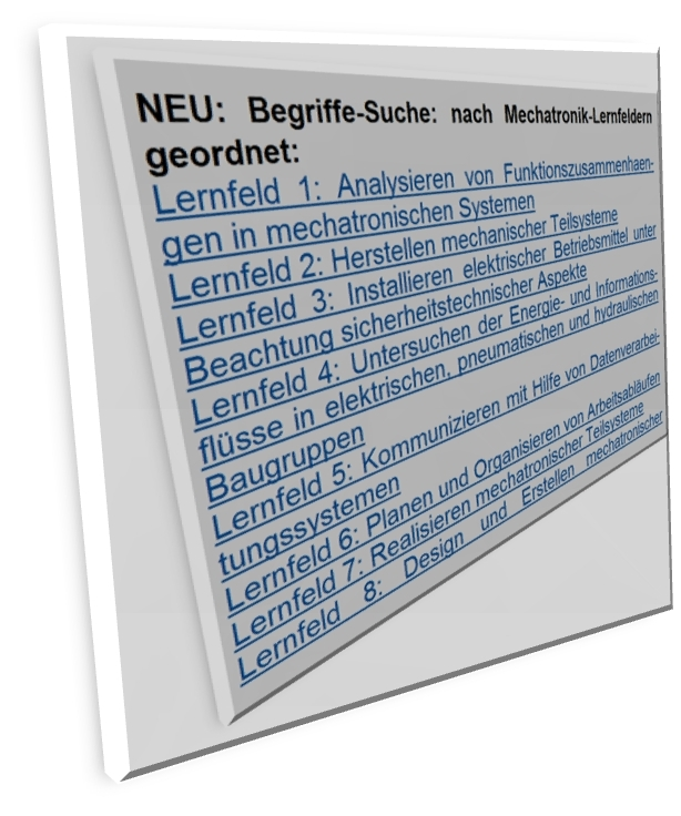 technical terms in german / glossary definitions: mechatronics electronics robotics mechanical engineering - Lernansatz: Lernfelderbezogene Begriffe studieren (Mechatronik-Wortliste)