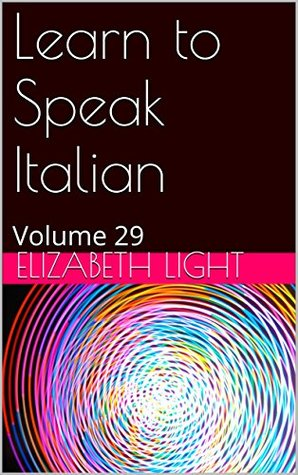 Learn to Speak Italian: Volume 29