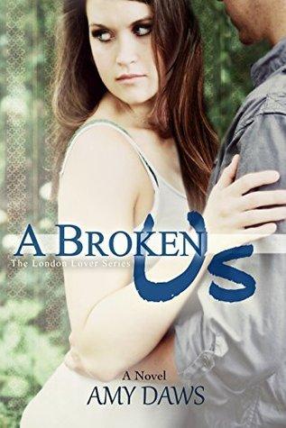 A Broken Us (London Lovers, #2)