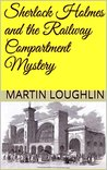 Sherlock Holmes and the Railway Compartment Mystery