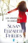 Los héroes son mi debilidad by Susan Elizabeth Phillips