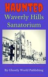Haunted Waverly Hills (Ghostly World Kids)