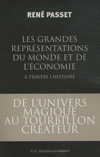 GRANDES REPRÉSENTATIONS DU MONDE ET DE L'ÉCONOMIE (LES) À TRAVERS L'HISTOIRE : DE L'UNIVERS MAGIQUE