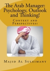 The Arab Manager: Psychology, Outlook and Thinking!