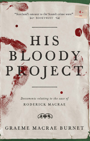 https://www.goodreads.com/book/show/25694617-his-bloody-project