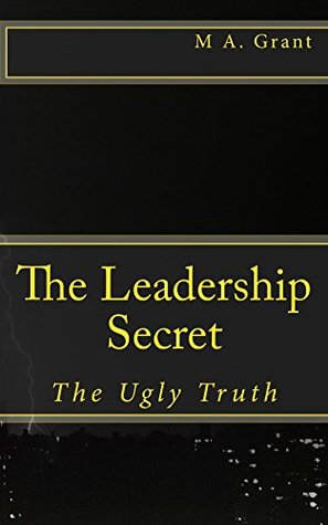 The Leadership Secret: The Ugly Truth