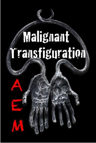 Malignant Transfiguration (Endeavor Series #2)