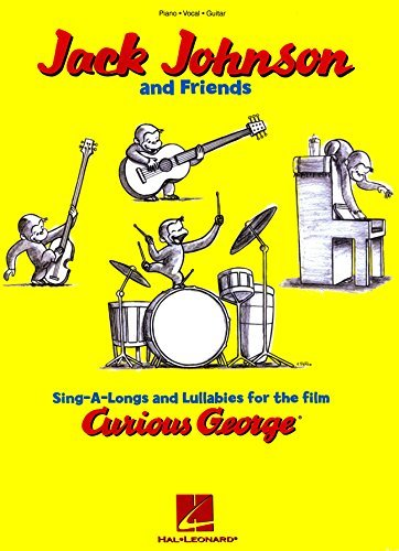 Jack Johnson and Friends Songbook - Sing-A-Longs and Lullabies for the Film Curious George: Piano/Vocal/Guitar