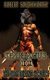 Spartacus: The Gods Demand Sacrifice (The Spartacus Chronicles, #2)