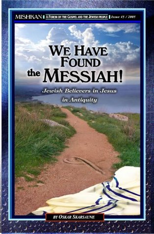 Mishkan Journal: We Have Found the Messiah! Jewish Believers in Jesus in Antiquity