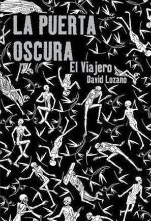 El viajero (La puerta oscura, #1) by David Lozano Garbala