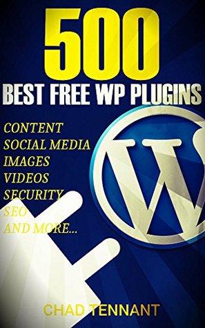 The Best WordPress Plugins: 500 Free WP Plugins for Creating