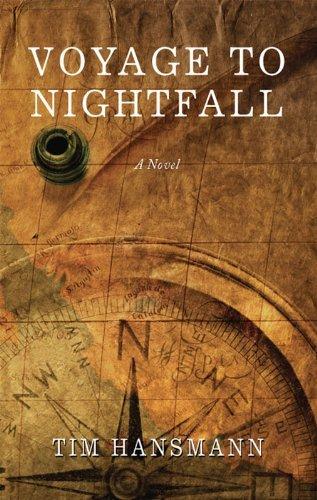 Voyage to Nightfall: A Novel