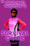 The Cycling Widow's Survival Guide: A Satirical 'Lifeline' eBook for the New or Seasoned Cycling Widow (Cycling Widows 3)