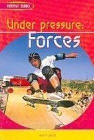 Under Pressure: Forces
