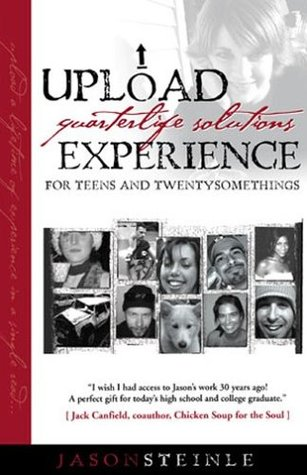 Upload Experience: Quarterlife Solutions for Teens And Twentysomethings