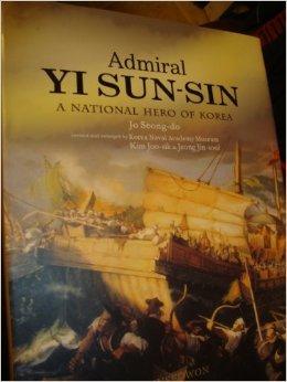 Admiral Yi Sun-Sin  - A National Hero of Korea