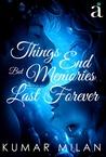 Things End But Memories Last Forever by Kumar Milan