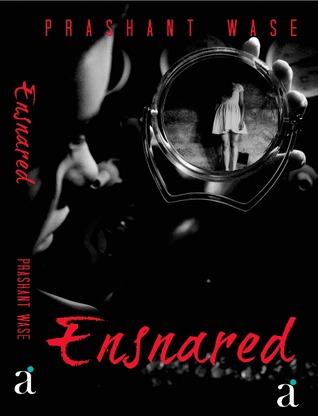 Ensnared by Prashant Wase