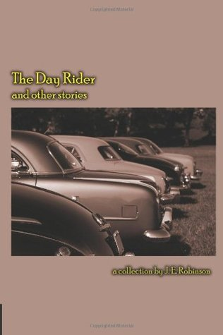 The day rider and other stories by J.E. Robinson