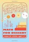 Math for Dessert: Games for Children Aged 4-7