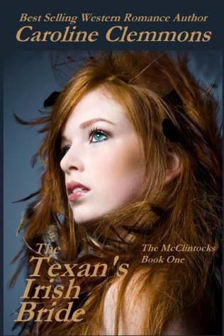 The Texan's Irish Bride (The McClintocks, #1)