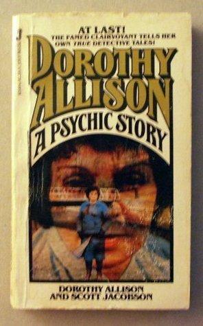 Dorothy Allison: A Psychic Story
